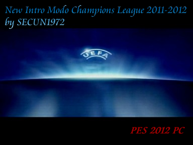 New Intro Modo Champions League 2011-2012 by SECUN1972