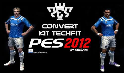 Convert kit Techfit PES 2012 by @giObanii