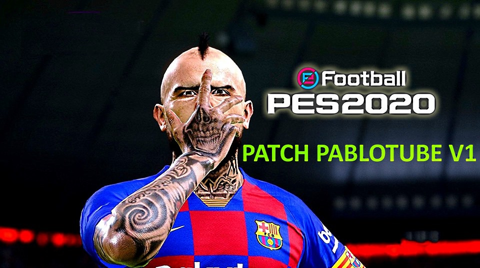 PABLOTUBE PATCH V1 PARA EFOOTBALL PES 2020
